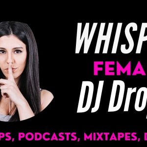 Whisper Female Dj Drops